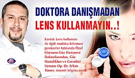 Doktor Kontrolü Olmadan Lens Kullanmayın!