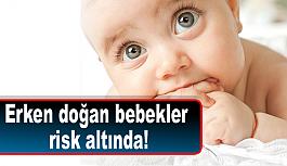 Erken doğan bebekler risk altında!