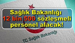 Sağlık Bakanlığı 12 bin 500 sözleşmeli personel alacak!