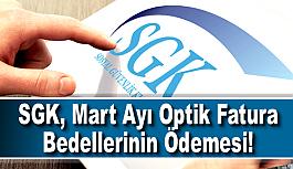 SGK, Mart Ayı Optik Fatura Bedellerinin Ödemesi!