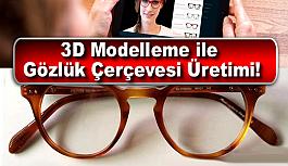 3D Modelleme ile Gözlük Çerçevesi Üretimi!