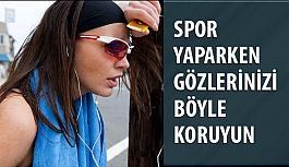 Spor Yaparken Gözlerinizi Koruyun