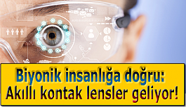 Biyonik insanlığa doğru: Akıllı kontak lensler geliyor!