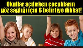 Okullar açılırken çocukların göz sağlığı için 6 belirtiye dikkat!