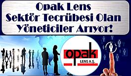 Opak Lens Sektör Tecrübesi Olan Yöneticiler Arıyor!