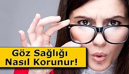 Göz Sağlığı Nasıl Korunur!