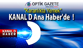 """Optik Gazete """"Karanlıkta Yemek"""" ile KANAL D Ana Haber'de!"""