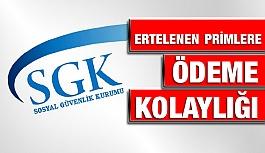 SGK Ertelenen Sigorta Primlerine Ödeme Kolaylığı Getirdi.