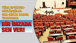 Türk Optisyen-Gözlükçüler Oda-Birlik Kanun Tasarısına İmza Kampanyası