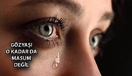 Gözyaşı O Kadar Da Masum Değil