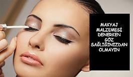 Makyaj Malzemesi Denerken Göz Sağlığınızdan Olmayın