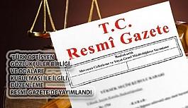 'Türk Optisyen Gözlükçüler Birliği ve Odaları' Kurulması İle İlgili Düzenleme Resmi Gazete'de Yayımlandı