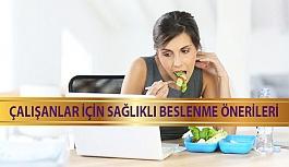 Çalışanlar İçin Sağlıklı Beslenme Önerileri