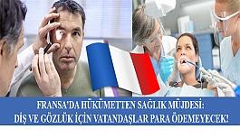 Fransa'da Hükümetten Sağlık Müjdesi: Diş ve Gözlük İçin Vatandaşlar Para Ödemeyecek!