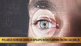 Polarize Kontak Lensler Epilepsi Nöbetlerinin Önüne Geçebilir