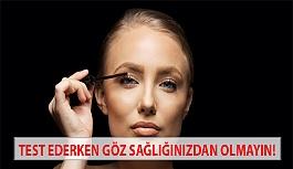 Test Ederken Göz Sağlığınızdan Olmayın!