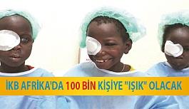 """İKB Afrika'da 100 Bin Kişiye """"Işık"""" Olacak"""