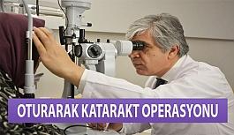 Oturarak Katarakt Operasyonu