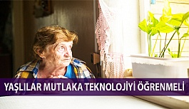 Yaşlılar Mutlaka Teknolojiyi Öğrenmeli