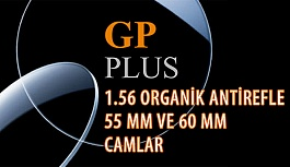 Opak Lens'ten GP Plus 1.56- 55 mm ve 60 mm Organik Antirefle Camlar