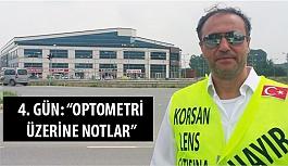 """Erol Harbi'nin 4. Gün Yürüyüş Notu: """"Optometri Üzerine Notlar"""""""