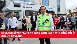 """Erol Harbi'nin """"Korsan Lens Satışına Hayır Yürüyüşü"""" Bugün Başladı!"""