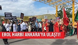 Erol Harbi Ankara'ya Ulaştı!
