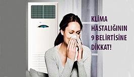 Klima Hastalığının 9 Belirtisine Dikkat!