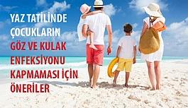 Yaz Tatilinde Çocukların Göz ve Kulak Enfeksiyonu Kapmaması İçin Öneriler