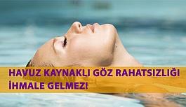 Havuz Kaynaklı Göz Rahatsızlığı İhmale Gelmez!