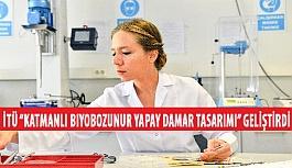 """İstanbul Teknik Üniversitesi """"Katmanlı Biyobozunur Yapay Damar Tasarımı"""" Geliştirdi"""
