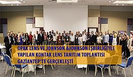 Opak Lens ve Johnson &Johnson İşbirliğiyle Yapılan Kontak Lens Tanıtım Toplantısı Gaziantep'te Gerçekleşti