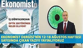 Ekonomist Dergisi'nin 12-18 Ağustos Haftası Sayısında Çıkan Yazıyı Yayınlıyoruz
