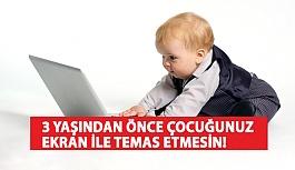 Uzmanlar Uyarıyor: 3 Yaşından Önce Çocuğunuz Ekran İle Temas Etmesin!
