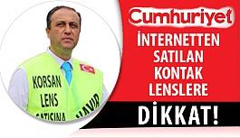 """15 Eylül Tarihli Cumhuriyet Gazetesi'nde Çıkan """"İnternetten Satılan Kontak Lenslere Dikkat!"""" Haberi"""