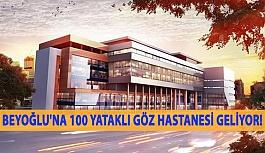 Beyoğlu'na 100 Yataklı Göz Hastanesi Geliyor!