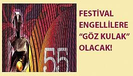 """Festival Engellilere """"Göz Kulak"""" Olacak!"""