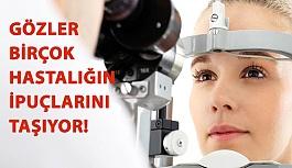 Gözler Birçok Hastalığın İpuçlarını Taşıyor!