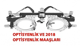 Optisyenlik ve 2018 Yılı Optisyenlik...