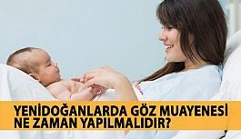 Yenidoğan Bebeklerde Göz Muayenesi Ne Zaman Yapılmalıdır?