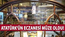 Atatürk'ün Eczanesi Müze Oldu!