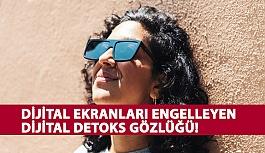 Dijital Ekranları Engelleyen Dijital Detoks Gözlüğü!