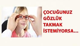 Çocuğunuz Gözlük Takmak İstemiyorsa…