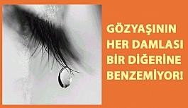 Gözyaşının Her Damlası Bir Diğerine Benzemiyor!