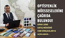 Opak Lens Türkiye Satış Müdürü Cem Dinçaslan  Optisyenlik Müesseselerine Çağrıda Bulundu!