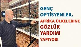 Genç Optisyenler, Afrika Ülkelerine Gözlük Yardımı Yapıyor