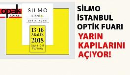 Silmo İstanbul Optik Fuarı 2018 Yarın Kapılarını Açıyor!