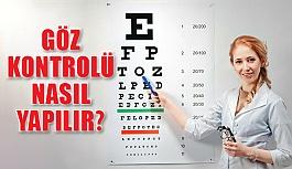 Göz Kontrolü Nasıl Yapılır?
