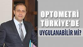 Optometri Türkiye'de uygulanabilir mi?