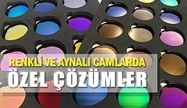 Akay Optik Renkli ve Aynalı Camlarda Özel Çözümler Sunuyor